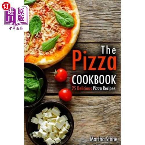【中商海外直订】the pizza cookbook: 25 delicious pizza recipes